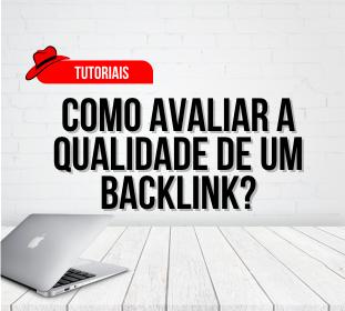 Como avaliar a qualidade de um backlink